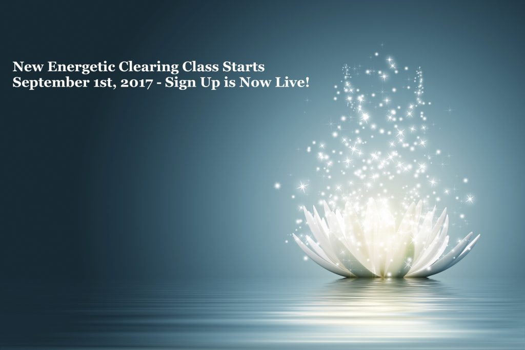 Only Two Spots Left for Professional Energetic Clearing Training Class Starting September 1st, 2017
