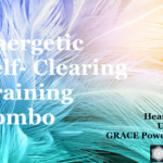 Energetic Self-Clearing Training Combo – This Weekend – Starts Friday the16th @ 10PM MDT