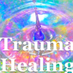 How How Trauma Affects Us Energetically and How to Begin to Heal It